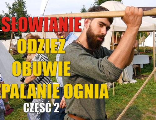 Rekonstrukcje słowiańskie – odzież obuwie rozpalanie ognia
